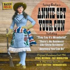 Original Broadway Cast/Original Soundtrack - Annie Get Your Gun: Original Broadway Cast (1946) & Original Soundtrack (1950)
