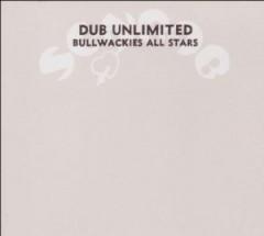 Bullwackie Allstars - Dub Unlimited