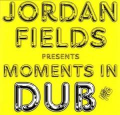 Jordan Fields - Moments In Dub