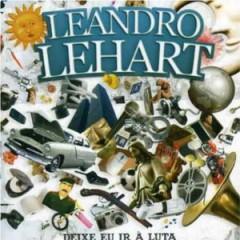 Lehart, Leandro - Deixe Eu Ir A Luta