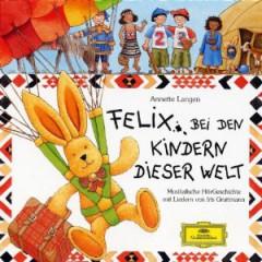 Audiobook - Felix Bei Den Kindern..