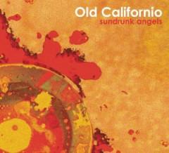 Old Californio - Sundrunk Angels