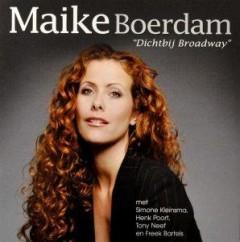 Boerdam, Maike - Dichtbij Broadway