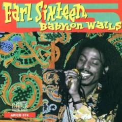 Earl Sixteen - Babylon Walls