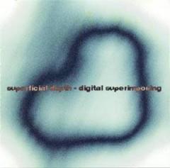 Superficial Depth - Digital Superimposing