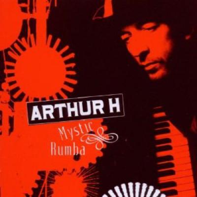 Arthur H - Mystic Rumba