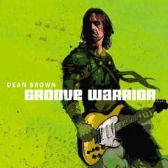 Dean Brown - Groove Warrior