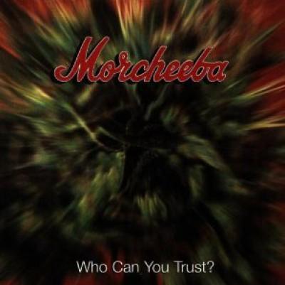 Morcheeba - Who Can You Trust?/Beats & B-Sides