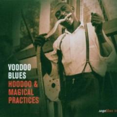VARIOUS ARTISTS - Voodoo Blues: Hoodoo & Magical Pracites
