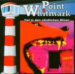 VARIOUS ARTISTS - Point Whitmark: Tief in Den Nördlichen Minen