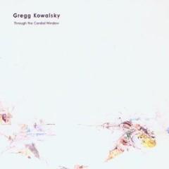 Kowalsky, Greg - Through The Cardial Windo