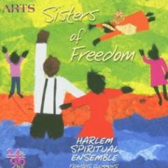 The Harlem Spiritual Ensemble - Sisters of Freedom