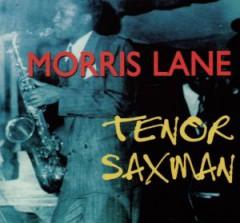 Lane, Morris - Tenor Saxman