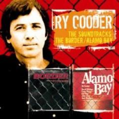Ry Cooder - The Border/Alamo Bay [Original Soundtracks]