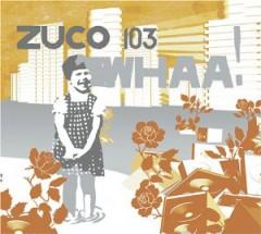 Zuco 103 - Whaa