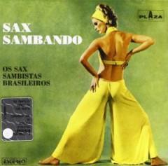 Sax Sambando - Os Sax Sambistas Brasilei