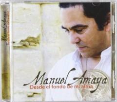 Amaya, Manuel - Desde El Fondo De Mi Alma