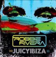 Robbie Rivera - Juicy Ibiza 2011