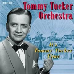 Tucker, Tommy - It's Tommy Tucker Time