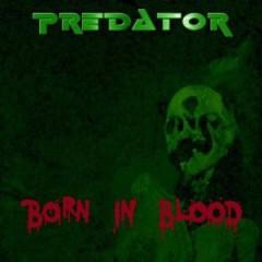 Predator - Born In Blood