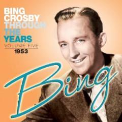 Bing Crosby - Through the Years, Vol. 5: 1953