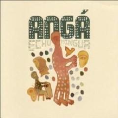 Angá - Echu Mingua
