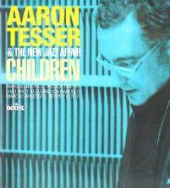 Tesser, Aaron & The New J - Children