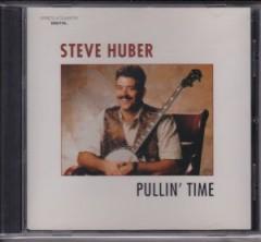 Steve Huber - Pullin' Time