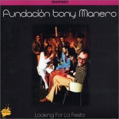 Fundacion Tony Manero - Looking For La Fiesta