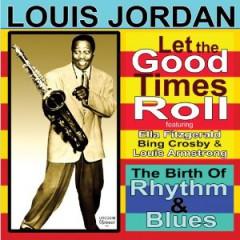 Jordan, Louis - Let The Good Times Roll