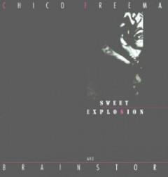 Freeman, Chico & Brainstorm - Sweet Explosion