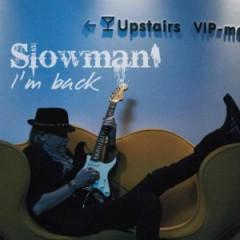Slowman - I'm Back