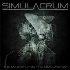 Simulacrum - The Master and the Simulacrum