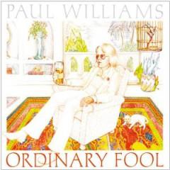 Paul Williams - Ordinary Fool