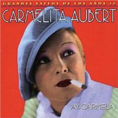 Aubert, Carmelita - Ay Carmela!