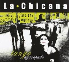 Chicana, La - Tango Agazapado