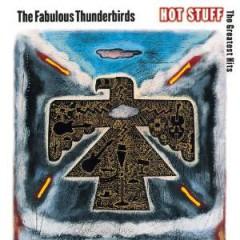 The Fabulous Thunderbirds - Hot Stuff: The Greatest Hits