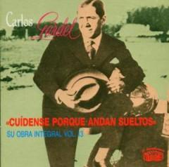 Gardel, Carlos - Cuidense Porque Andan Sue