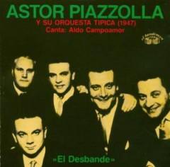 Piazzolla, Astor - El Desbande 1947