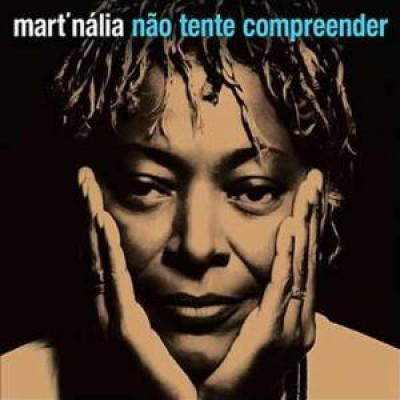 Mart'nalia - Nao Tente Compreender