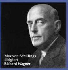 Wagner, R. - Schillings Dirigiert Wagn