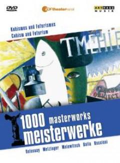 Documentary - 1000 Masterworks:Cubism..