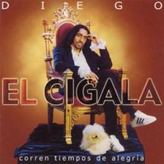 Cigala, Dieguito El - Corren Tiempos De Alegria