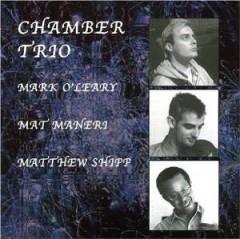 O'leary/Maneri/Shipp - Chamber Trio