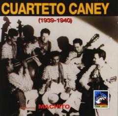 Cuarteto Y Sexteto Caney - Cuarteto Caney 1939 40