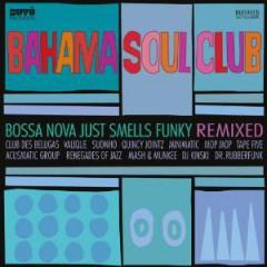 Bahama Soul Club - Bossa Nova Just Smells Funky