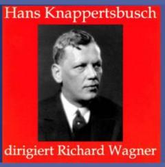 Wagner, R. - Knappertsbusch Dirigiert