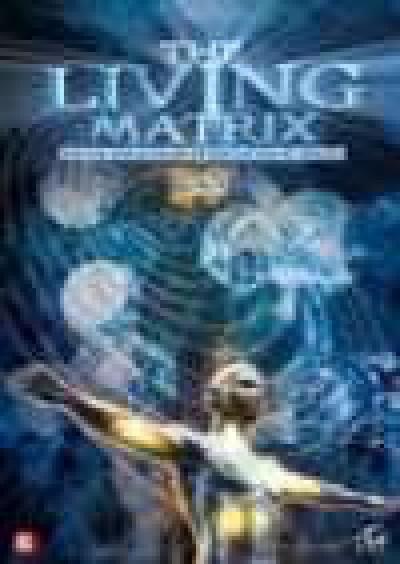 Documentary - Living Matrix