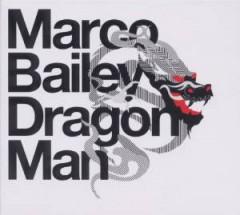 Bailey, Marco - Dragon Man