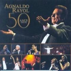 Rayol, Agnaldo - 50 Anos Depois